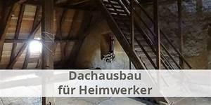 Dachausbau Selber Machen : dachausbau selber machen ideen tipps und anleitungen energieheld blog ~ Bigdaddyawards.com Haus und Dekorationen