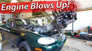Miata Engine Blows Up     Projectnb