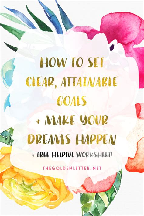how to set attainable goals make your dreams happen the golden letter