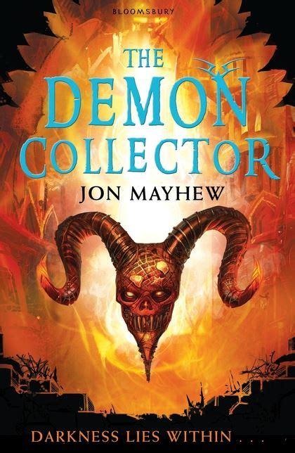 The Demon Collector: Jon Mayhew: Bloomsbury Childrens