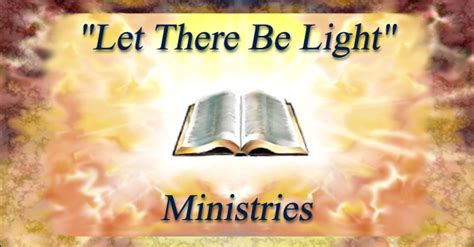 Light Ministries by Quot Let There Be Light Quot Ministries