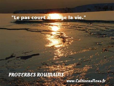 le pas court allonge la vie un proverbe roumain