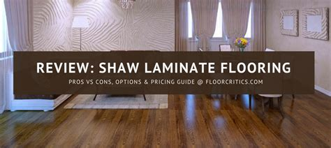 shaw laminate flooring review  pros cons cost