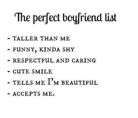 Cute Boyfriend Memes - the perfect boyfriend list taller than me funny kinda shy respect ful and caring cute smile