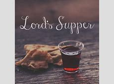 Lord's Supper Observance – First Baptist Church St Charles