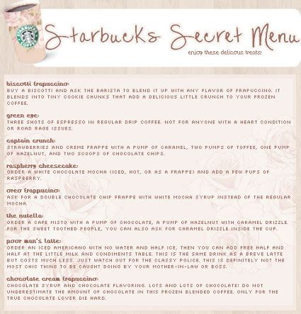 From secret menu frappuccino drinks to refreshers and more, we're here to tell you about all of the best ones. The Random Thoughts of a Catholic Teenage Girl: Starbuck's Secret Menu