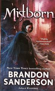 My Thoughts Literally!: Book Review: Mistborn by Brandon ...
