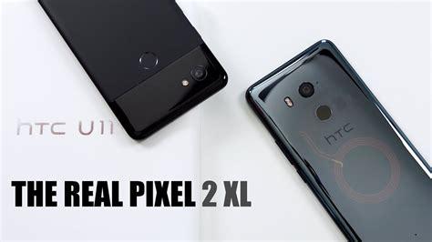 htc u11 plus vs pixel 2 xl unboxing and test