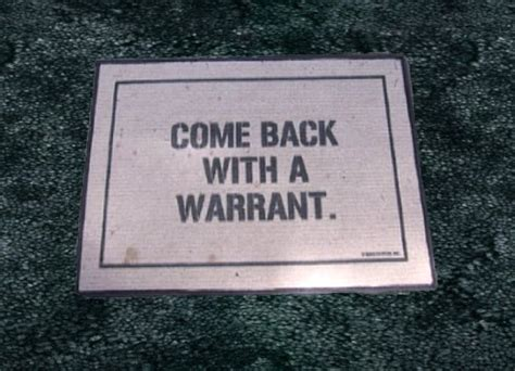 Come Back With A Warrant Doormat by Come Back With A Warrant Doormat Rofl Stuff