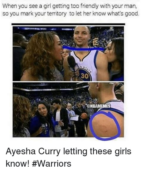 Ayesha Curry Memes - when you see a girl getting too friendly with your man so you mark your territory to let her