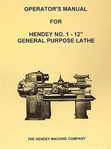 Hendey No  1 12 U0026quot X30 U0026quot  General Lathe Operator U0026 39 S Manual