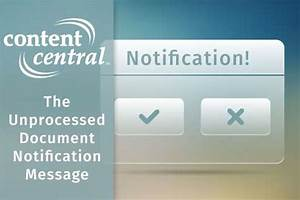 the unprocessed document notification message With content central document management
