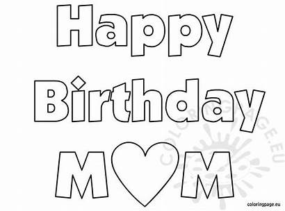 Coloring Happy Birthday Mom Pages Clipart Sheet
