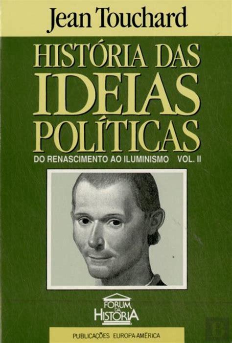 História das Ideias Políticas II, Jean Touchard - Livro ...