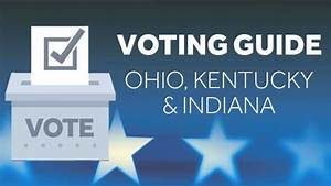 2020 Voter Guide  Changes In Ohio  Kentucky And Indiana