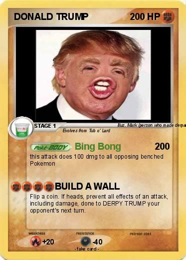 First i put a picture of trump over the previous pokemon. Pokémon DONALD TRUMP 2459 2459 - Bing Bong - My Pokemon Card