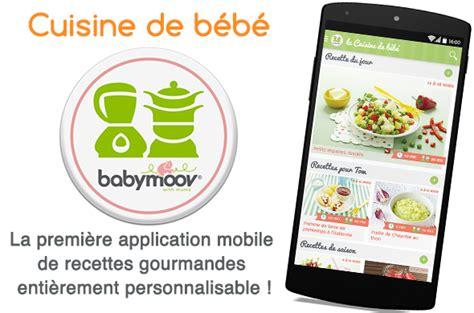 application recette cuisine la nouvelle application mobile la cuisine de bébé