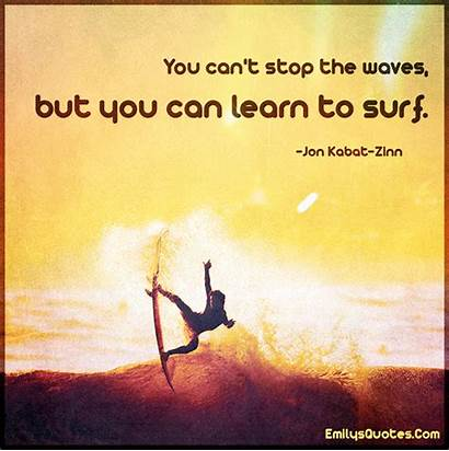 Stop Waves Learn Surf Cant Quotes Surfing