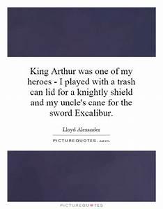 Excalibur Quote... Heroes Arthur Quotes