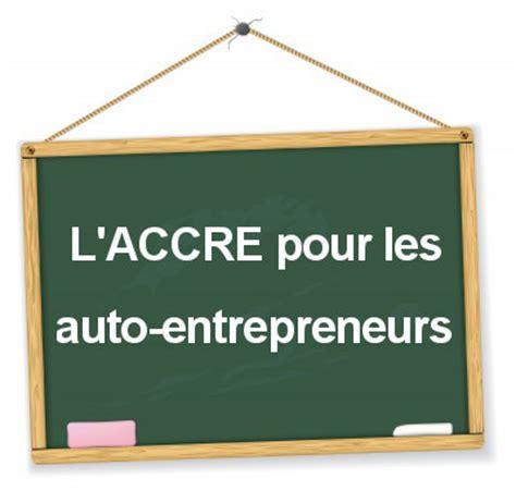 montant de l accre auto entrepreneur les taux de charges sociales avec l accre le coin des entrepreneurs