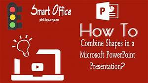 Combine Shapes In Powerpoint 2016