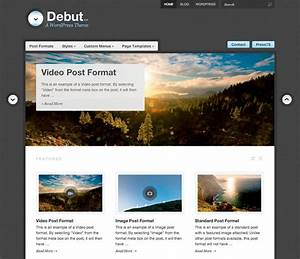 debut theme wordpress themes for blogs at wordpresscom With how to make a template in wordpress
