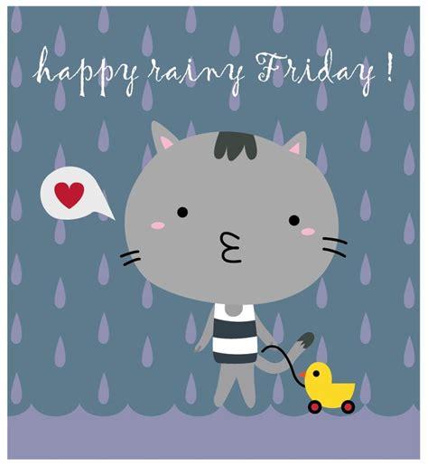 happy rainy friday happy friday pinterest image search happy  friday images