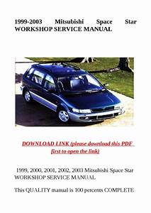 1999 2003 Mitsubishi Space Star Workshop Service Manual By Dale