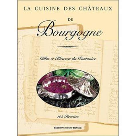 la cuisine de gilles la cuisine des ch 226 teaux de bourgogne claude herl 233 dan