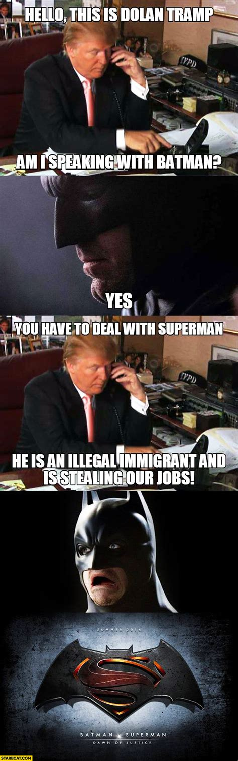 Batman V Superman Memes - hello this is donald trump am i speaking with batman you have to deal with superman he is an