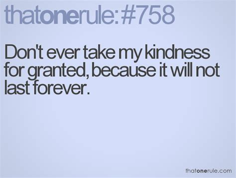 Kindness Taken For Granted Quotes