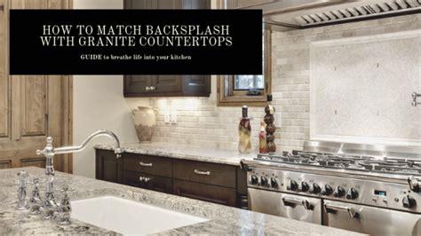 match backsplash  granite countertops infographic