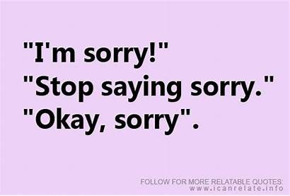 Sorry Quotes Ugh Saying Funny Describe Sayings