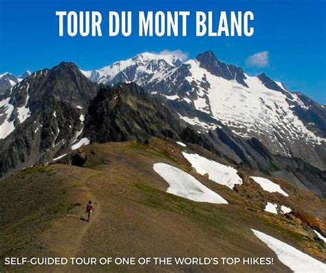 du mont blanc tour du mont blanc self guided trek around the highest peak in the alps