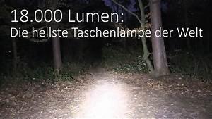 Die Beste Taschenlampe Der Welt : lumen die hellste taschenlampe der welt youtube ~ Jslefanu.com Haus und Dekorationen