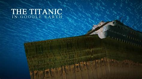titanic   underwater  google earth youtube