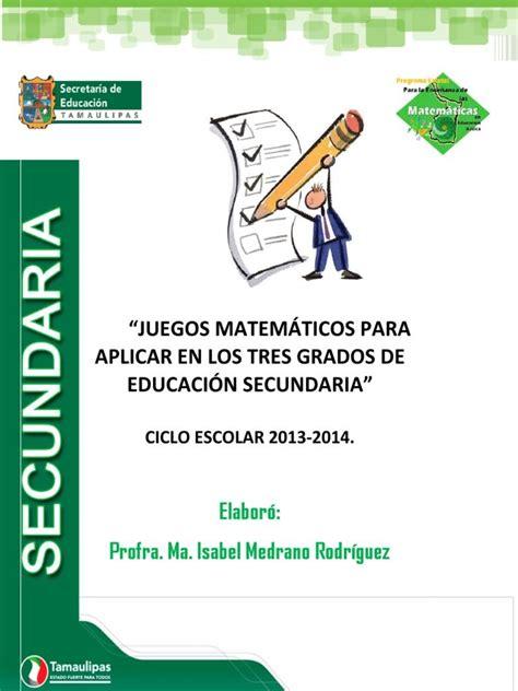 """Ejercicios de práctica para la paa. 1""""JUEGOS MATEMÁTICOS PARA APLICAR EN LOS TRES GRADOS DE EDUCACIÓN SECUNDARIA"""" CICLO ESCOLAR 2013 ..."""
