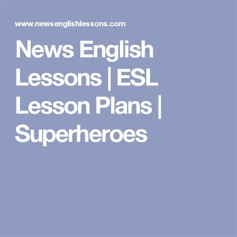 news english lessons esl lesson plans superheroes
