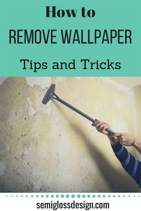 wallpaper removal tips    easier semigloss design