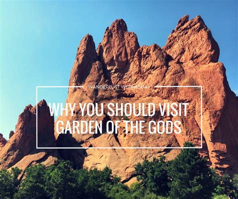 Garden Of The Gods How by Wanderlust Wednesday Why You Should Visit Garden Of The