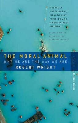 moral animal  robert wright reviews discussion