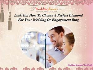 Look out how to choose a perfect diamond for your wedding for How to choose a wedding ring