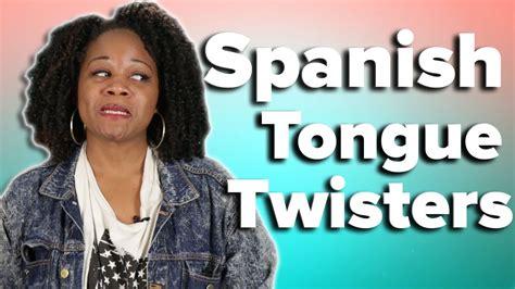 people pronounce spanish tongue twisters funnydogtv