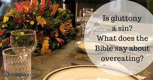Is Gluttony A Sin  What Does The Bible Say About Overeating