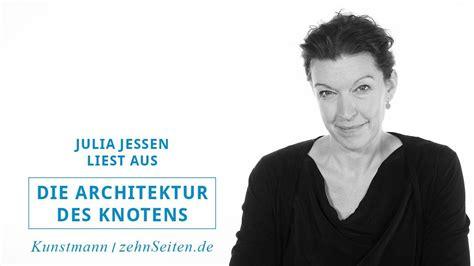 """Julia Jessen Liest Aus """"die Architektur Des Knotens"""" Youtube"""