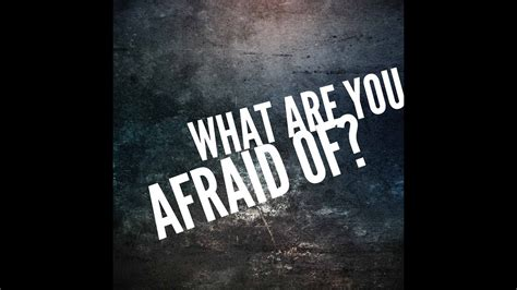 What Of Are You quot what are you afraid of quot extended version by kerrie