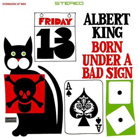 Is A A Bad Sign by More Talent Than Luck Albert King S Born A Bad Sign