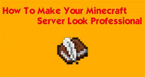 how to make your server look professional minecraft