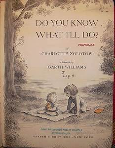 """Do You Know What I'll Do?""  Written by Charlotte Zolotow Illustrated by Garth Williams 1958"