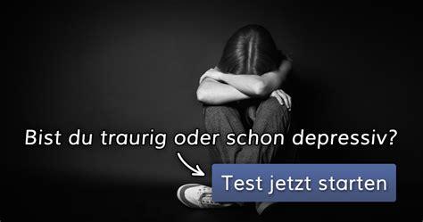 depression test bist du traurig oder schon depressiv